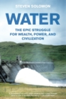 Water : The Epic Struggle for Wealth, Power, and Civilization - Book