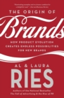 The Origin of Brands : How Product Evolution Creates Endless Possibilities for New Brands - Book