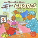 The Berenstain Bears and the Trouble with Chores - Book