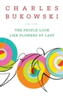 The People Look Like Flowers At Last : New Poems - Book