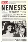 Nemesis : The True Story of Aristotle Onassis, Jackie O, and the Love Triangle That Brought Down the Kennedys - Book