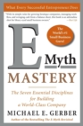 E-Myth Mastery : The Seven Essential Disciplines for Building a World Class Company - Book