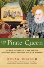 The Pirate Queen : Queen Elizabeth I, Her Pirate Adventurers, and the Dawn of Empire - Book