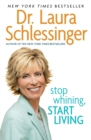 Stop Whining, Start Living - Book