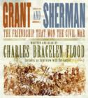 Grant and Sherman : The Friendship That Won the Civil War - eAudiobook