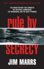 Rule by Secrecy : Hidden History That Connects the Trilateral Commission, the Freemasons, and the Great Pyramids, The - Book