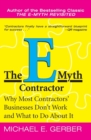 The E-Myth Contractor : Why Most Contractors' Businesses Don't Work and What to Do About It - Book