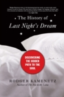 The History of Last Night's Dream : Discovering the Hidden Path to the Soul - Book