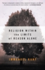 Religion within the Limits of Reason Alone - Book