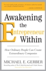 Awakening the Entrepreneur Within : How Ordinary People Can Create Extraordinary Companies - Book