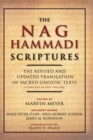 The Nag Hammadi Scriptures : The Revised and Updated Translation of Sacred Gnostic Texts Complete in One Volume - Book