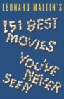 Leonard Maltin's 151 Best Movies You've Never Seen - Book