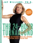 The 24-Hour Turnaround : The Formula for Permanent Weight Loss, Anti-Aging, and Optimal Health--Starting Today - eBook