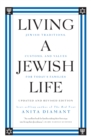 Living a Jewish Life, Updated and Revised Edition : Jewish Traditions, Customs and Values fo - eBook