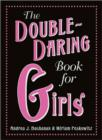 The Double-Daring Book for Girls - Book