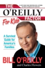 The O'Reilly Factor for Kids : A Survival Guide - eBook