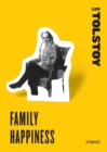 Family Happiness : Stories - Book