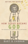 How Jesus Became God - Book