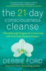 The 21-Day Consciousness Cleanse : A Breakthrough Program for Connecting with Your Soul's Deepest Purpose - Book