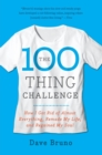 The 100 Thing Challenge : How I Got Rid of Almost Everything, Remade My Life, and Regained My Soul - Book