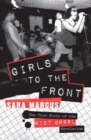 Girls to the Front : The True Story of the Riot Grrrl Revolution - Book