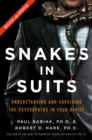 Snakes in Suits : When Psychopaths Go to Work - eBook