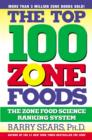 The Top 100 Zone Foods : The Zone Food Science Ranking System - eBook