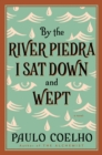By the River Piedra I Sat Down and Wept : A Novel of Forgiveness - eBook