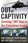 Out of Captivity : Surviving 1,967 Days in the Colombian Jungle - eBook