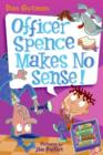 My Weird School Daze #5: Officer Spence Makes No Sense! - eBook