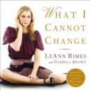 What I Cannot Change - eBook