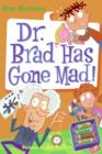 My Weird School Daze #7: Dr. Brad Has Gone Mad! - eBook
