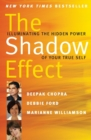 The Shadow Effect : Illuminating the Hidden Power of Your True Self - Book