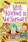 My Weird School #11: Mrs. Kormel Is Not Normal! - eBook
