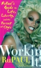 Workin' It! : RuPaul's Guide to Life, Liberty, and the Pursuit of Style - Book