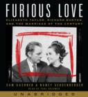 Furious Love : Elizabeth Taylor, Richard Burton, and the Marriage of the Century - eAudiobook