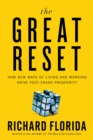 The Great Reset : How the Post-Crash Economy Will Change the Way We Live and Work - eBook
