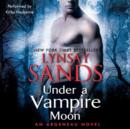Under a Vampire Moon : An Argeneau Novel - eAudiobook
