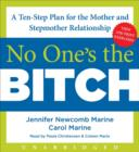 No One's the Bitch : A Ten-Step Plan for the Mother and Stepmother Relationship - eAudiobook