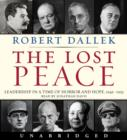 The Lost Peace : Leadership in a Time of Horror and Hope: 1945-1953 - eAudiobook