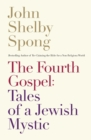 The Fourth Gospel : Tales Of A Jewish Mystic - Book