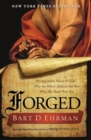 Forged : Writing in the Name of God--Why the Bibles Authors Are Not Who We Think They Are - Book