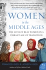 Women in the Middle Ages : The Lives of Real Women in a Vibrant Age of Transition - eBook