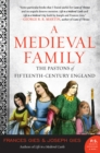 A Medieval Family : The Pastons of Fifteenth-Century England - eBook