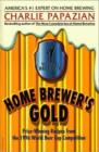 Home Brewer's Gold : Prize-Winning Recipes from the 1996 World Beer Cup Competition - eBook