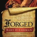 Forged : Writing in the Name of God--Why the Bible's Authors Are Not Who We Think They Are - eAudiobook