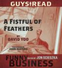 Guys Read: A Fistful of Feathers : A Story from Guys Read: Funny Business - eAudiobook