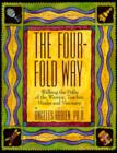 The Four-Fold Way : Walking the Paths of the Warrior, Teacher, Healer, and Visionary - eBook