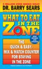 What to Eat in the Zone : The Quick & Easy, Mix & Match Counter for Staying in the Zone - eBook