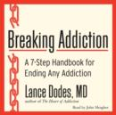 Breaking Addiction : A 7-Step Handbook for Ending Any Addiction - eAudiobook